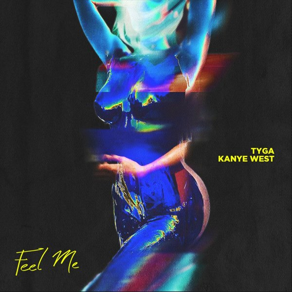 Feel Me (ft. Kanye West)